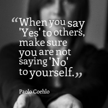 make-sure-youre-not-saying-no-to-yourself-paolo-coehlo